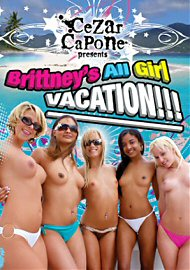 Brittney's All Girl Vacation!!! (114851.15)